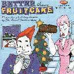 Better Than Fruitcake - front